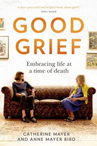 Good grief - Catherine Mayer
