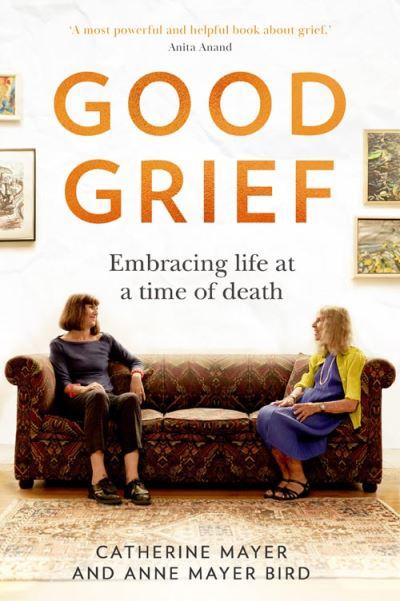 Good grief - Catherine Mayer