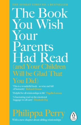 The book you wish your parents had read (and your children will be glad that you - Philippa Perry