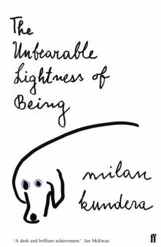 Unbearable Lightness of Being - Milan Kundera