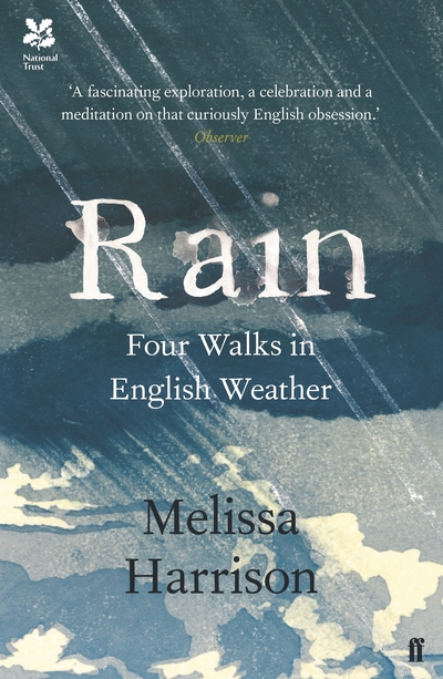 Rain: Four Walks in English Weather - Melissa Harrison
