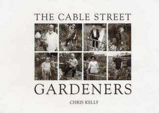 Cable Street Gardeners - Chris Kelly