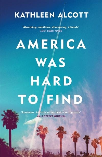 America was hard to find - Kathleen Alcott