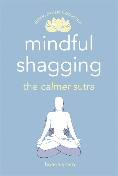 Mindful shagging - Rhonda Yearn