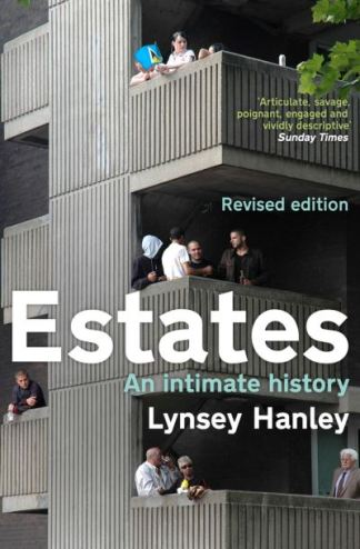 Estates: An Intimate History - Lynsey Hanley