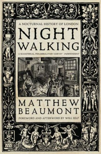 Nightwalking Nocturnal History Of London - Matthew Beaumont