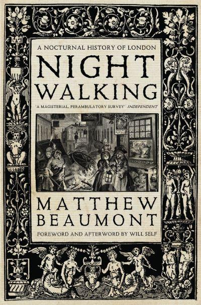 Nightwalking Nocturnal History Of London - Matthew Beaumont