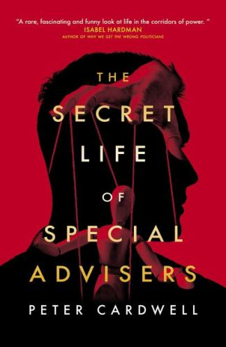 The secret life of special advisors - Peter Cardwell