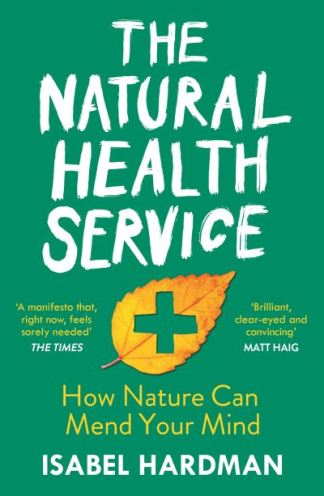 The natural health service - Isabel Hardman