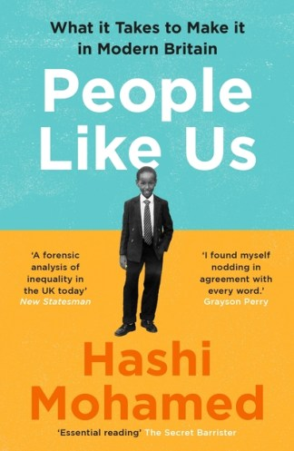 People Like Us: What it Takes to Make it in Modern Britain - Hashi Mohamed