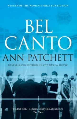 Bel Canto - Ann Patchett