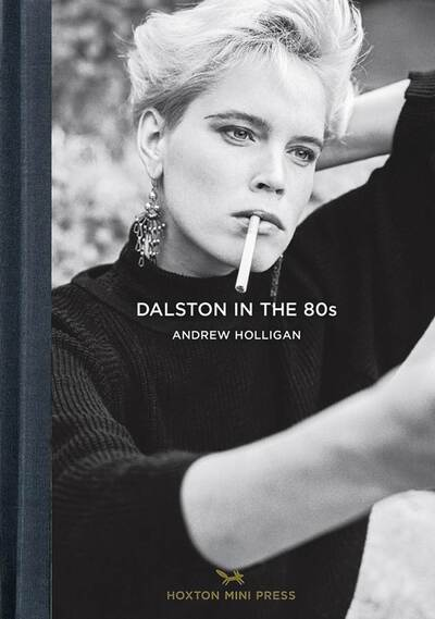 Dalston in the 80s - Andrew Holligan