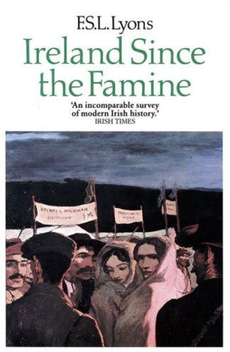 Ireland since the famine - F. S. L.(Franci Lyons