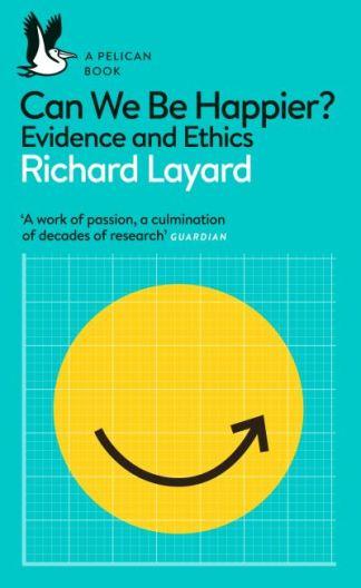 Can we be happier? - Richard Layard