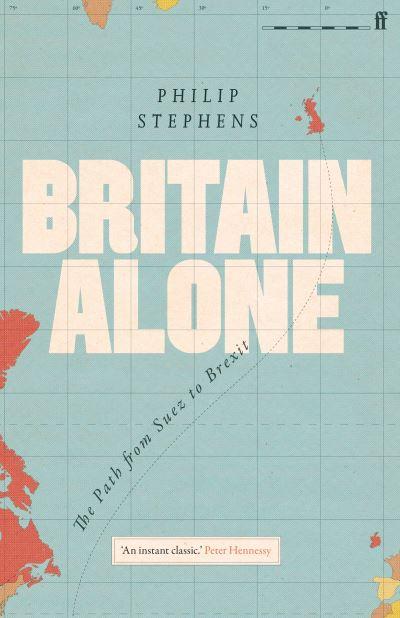 Britain alone - Philip Stephens