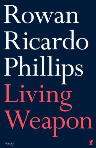 Living weapon - Rowan Ricardo Phillips