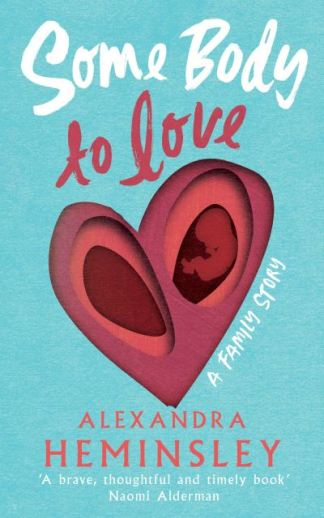Some body to love - Alexandra Heminsley