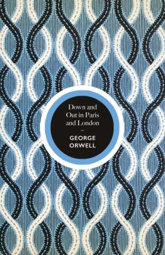 Down and out in Paris and London - George,1903-195 Orwell