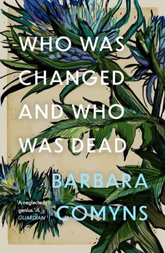Who was changed and who was dead - Barbara,1907-19 Comyns