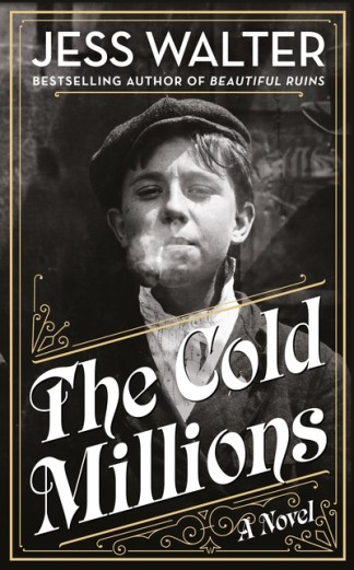 The cold millions - Jess Walter