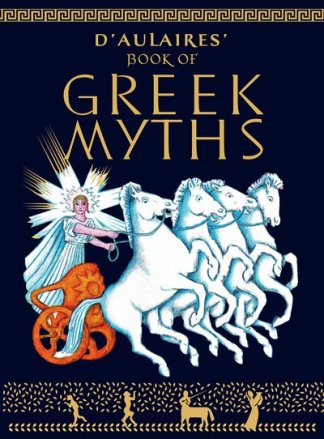 D'Aulaires Book of Greek Myths - d'Aulaire (auth Ingri
