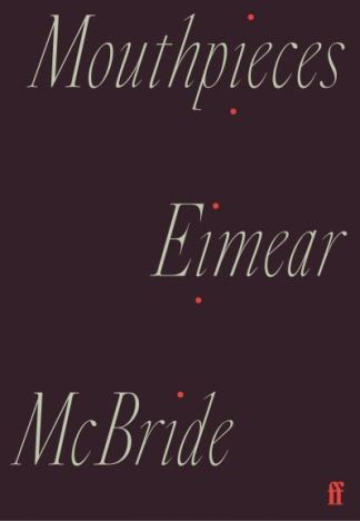 Mouthpieces - Eimear McBride
