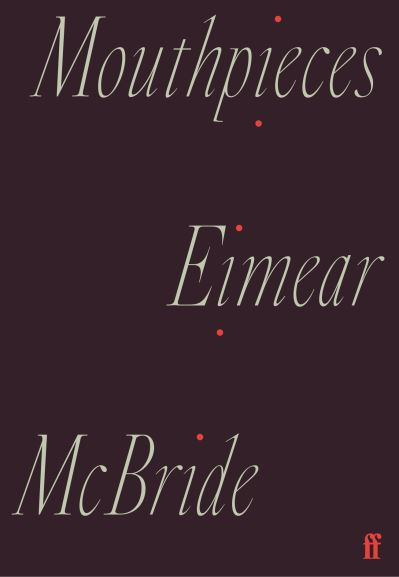 Mouthpieces - Eimear McBride