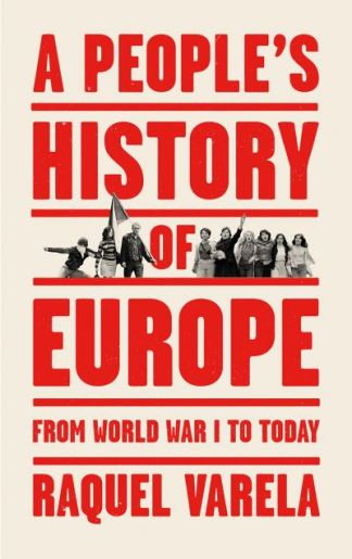 A people's history of Europe - Raquel Varela