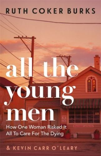 All the young men - Ruth Coker Burks