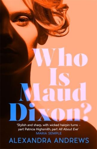 Who is Maud Dixon? - Alexandra Andrews