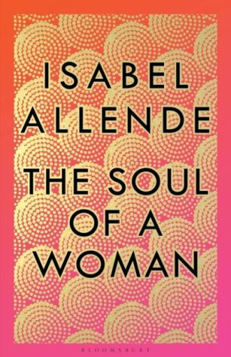 The soul of a woman - Isabel Allende