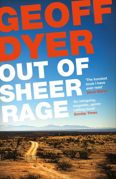 Out of Sheer Rage: In the Shadow of D. H. Lawrence - Geoff Dyer
