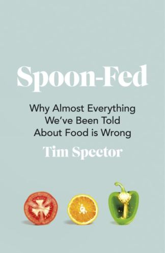 Spoon-fed - T. D.(Timothy D Spector