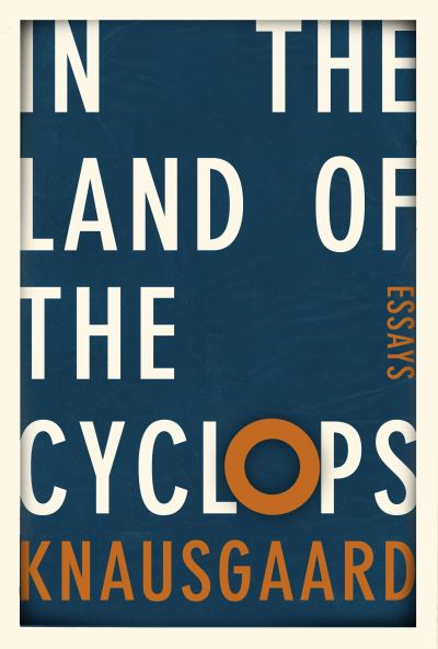 In the land of the cyclops - Karl Ove Knausg?rd