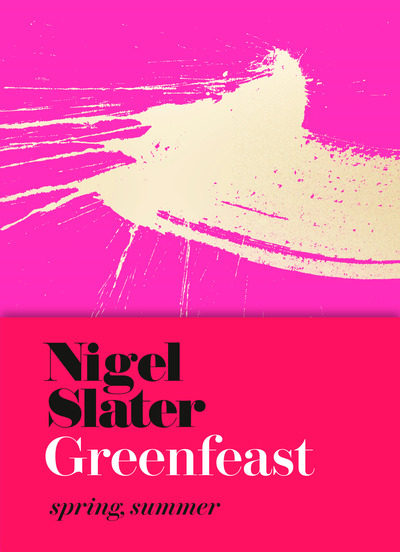 Greenfeast: Spring, Summer (Cloth-Covered, Flexible Binding) - Nigel Slater
