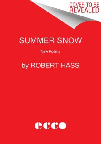 Summer snow - Robert Hass