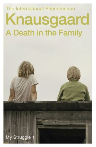 My Struggle Book 1 Death In The Family - Karl Ove Knausgaard