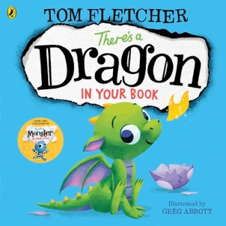 There's a dragon in your book - Tom Fletcher
