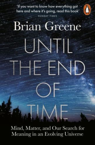 Until the end of time - B.(Brian) Greene