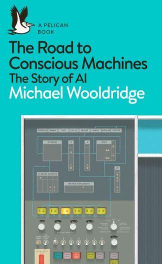 The road to conscious machines - Michael J. Wooldridge