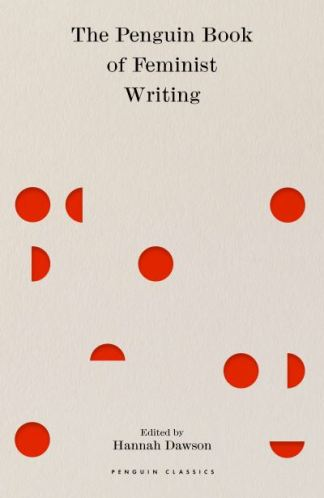 The Penguin book of feminist writing - Hannah Dawson