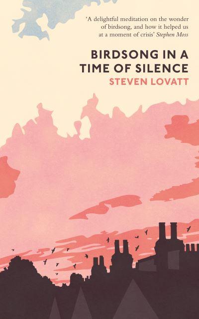 Birdsong in a time of silence - Steven Lovatt