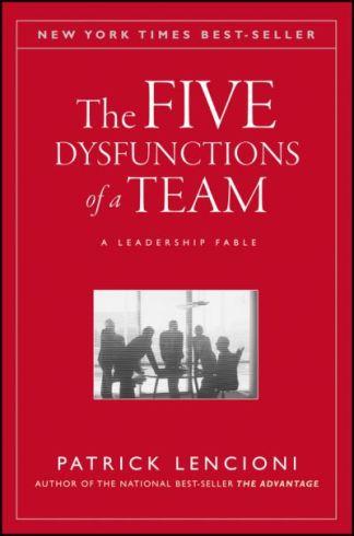 The Five Dysfunctions of a Team - Lencioni Patrick