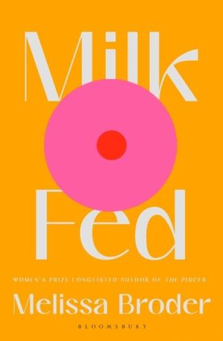 Milk fed - Melissa Broder