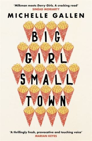 Big girl, small town - Michelle Gallen