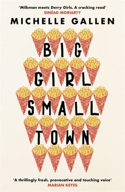 Big girl, small town - Michelle Gallen