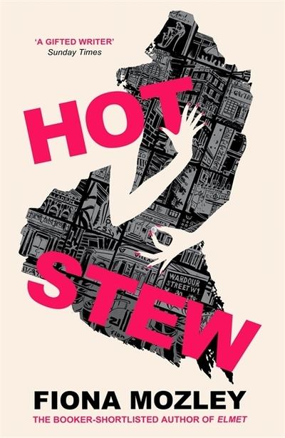 Hot stew - Fiona Mozley