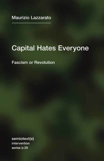 Capital Hates Everyone - Lazzarato (auth Maurizio