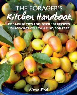 The forager's kitchen handbook - Fiona Bird