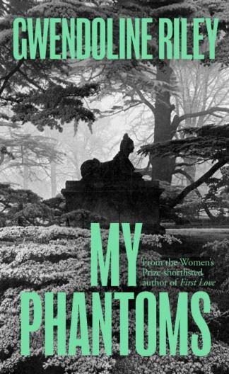My phantoms - Gwendoline Riley